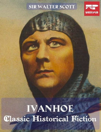 Ivanhoe: Classic Historical Fiction (Free Audiobook Download) ebook by Sir Walter Scott