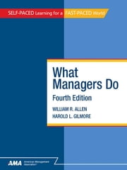 What Managers Do: EBook Edition ebook by William R. ALLEN,Harold L. GILMORE