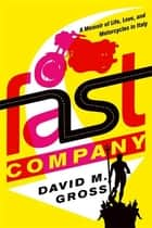 Fast Company ebook by David M. Gross