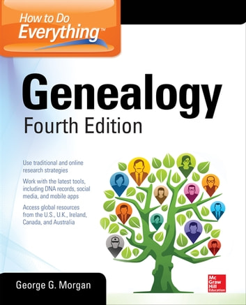 How to Do Everything: Genealogy, Fourth Edition ebook by George G. Morgan