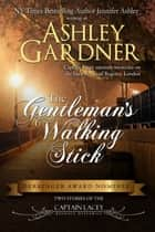 The Gentleman's Walking Stick ebook by Ashley Gardner, Jennifer Ashley