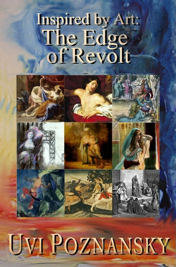 Inspired by Art: The Edge of Revolt - The David Chronicles, #8 ebook by Uvi Poznansky
