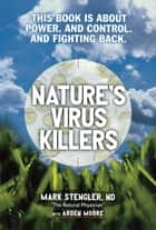 Nature's Virus Killers ebook by Mark Stengler