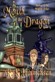 The Mouth of the Dragon (A Chapter Book) ebook by R.K. Hinrichsen