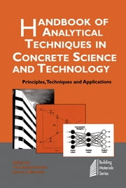 Handbook of Analytical Techniques in Concrete Science and Technology - Principles, Techniques and Applications ebook by V.S. Ramachandran,J.J. Beaudoin