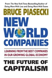 New World Companies - The Future of Capitalism ebook by Bruce Piasecki