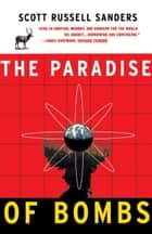 Paradise of Bombs ebook by Scott Russell Sanders