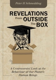 Revelations From Outside The Box ebook by Peter Schmedding