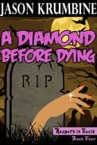 A Diamond Before Dying ebook by Jason Krumbine