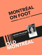 Old Montréal and the Old Port ebook by Louise Pelletier