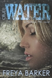 Cruel Water - a Portland, ME, novel ebook by Freya Barker