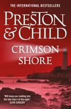 Crimson Shore ebook by Douglas Preston, Lincoln Child