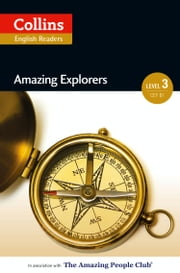 Amazing Explorers: B1 (Collins Amazing People ELT Readers) ebook by Fiona MacKenzie,Anne Collins