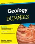 Geology For Dummies ebook by Alecia M. Spooner