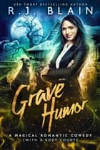 Grave Humor ebook by R.J. Blain