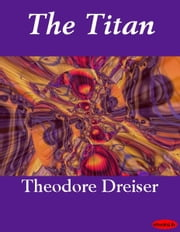 The Titan ebook by Theodore Dreiser