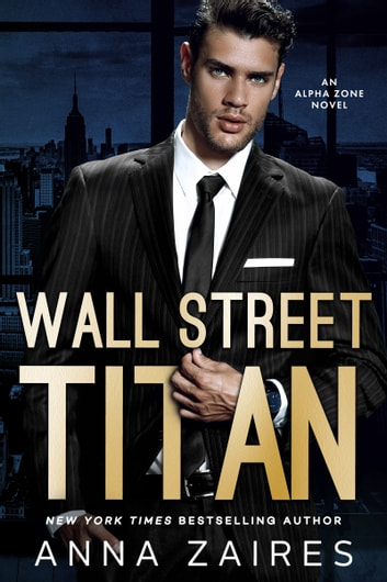 Wall Street Titan - An Alpha Zone Novel ebook by Anna Zaires,Dima Zales