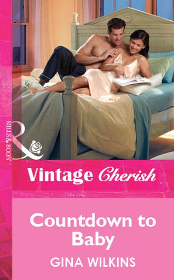Countdown to Baby (Mills & Boon Vintage Cherish) ebook by Gina Wilkins