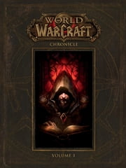 World of Warcraft: Chronicle Volume 1 ebook by BLIZZARD ENTERTAINMENT