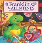 Franklin's Valentines ebook by Paulette Bourgeois,Brenda Clark