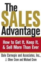 The Sales Advantage ebook by Dale Carnegie,J. Oliver Crom,Michael A. Crom