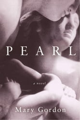 Pearl - A Novel ebook by Mary Gordon
