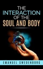 Interaction of the soul and body ebook by Emanuel Swedenborg