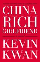 China Rich Girlfriend ebook by Kevin Kwan
