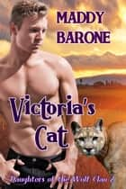 Victoria's Cat - Daughters of the Wolf Clan, #2 ebook by Maddy Barone