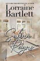 Sabina Reigns ebook by Lorraine Bartlett