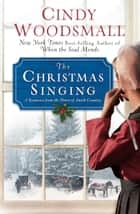 The Christmas Singing ebook by Cindy Woodsmall