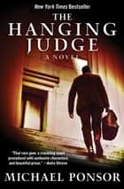 The Hanging Judge ebook by Michael Ponsor