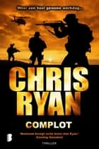 Complot ebook by Chris Ryan, Hugo Kuipers