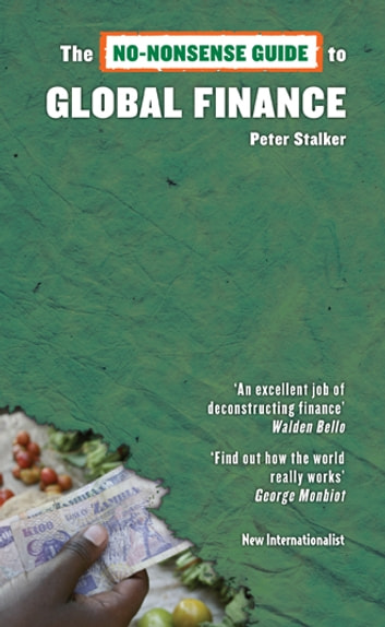The No-Nonsense Guide to Global Finance ebook by Peter Stalker