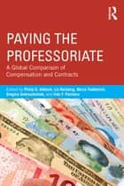 Paying the Professoriate ebook by Philip G. Altbach,Liz Reisberg,Maria Yudkevich,Gregory Androushchak,Iván F. Pacheco