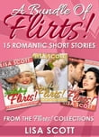A Bundle Of Flirts! 15 Romantic Short Stories From The Flirts! Collections