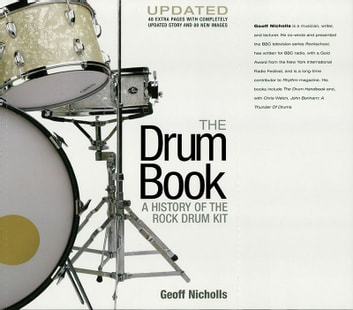 The Drum Book - A History of the Rock Drum Kit ebook by Geoff Nicholls