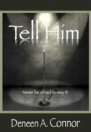 Tell Him ebook by Deneen A. Connor