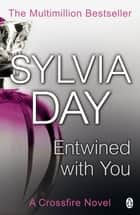 Entwined with You - A Crossfire Novel ebook by