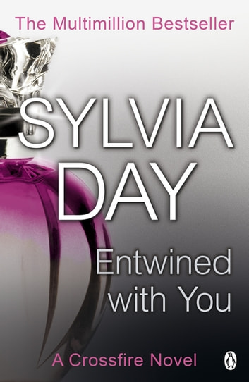 Entwined with You - A Crossfire Novel ebook by Sylvia Day