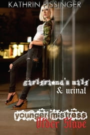 Girlfriend's MILF & Urinal ebook by Kathrin Pissinger