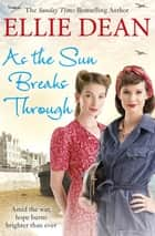 As the Sun Breaks Through ebook by Ellie Dean