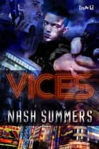 Vices ebook by Nash Summers