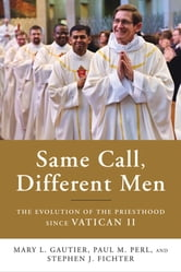 Same Call, Different Men - The Evolution of the Priesthood since Vatican II ebook by Mary L. Gautier,Paul M. Perl,Rev. Stephen J. Fichter
