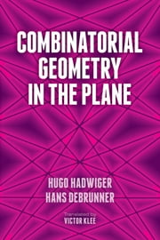 Combinatorial Geometry in the Plane ebook by Hugo Hadwiger,Hans Debrunner,Victor Klee