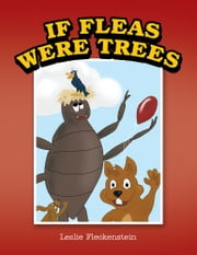 If Fleas Were Trees ebook by Leslie Fleckenstein