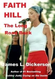 Faith Hill: The Long Road Back ebook by James L. Dickerson