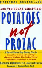 Potatoes Not Prozac ebook by Kathleen DesMaisons, Ph.D.
