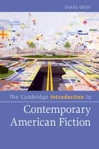 The Cambridge Introduction to Contemporary American Fiction ebook by
