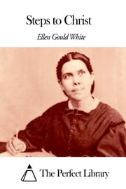 Steps to Christ ebook by Ellen G. White